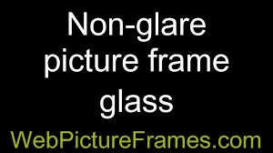 non glare picture frame glass