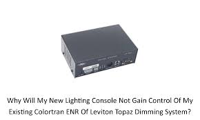 Colortran Lighting Fixtures Why Will My New Lighting Console Not Gain Control Of My