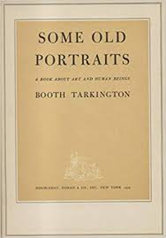 some old portraits a book about art and human beings essay index reprint series booth tarkington 9780836913156 amazon books