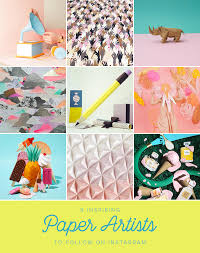 Art Design Instagram 9 Inspiring Paper Artists To Follow On Instagram The House