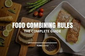 Food Combining Chart For Complete And Efficient Digestion Food Combining Rules The Complete Guide Yuri Elkaim