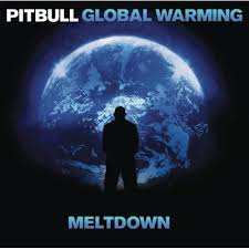 pitbull global warming meltdown. Unique Warming Global Warming Meltdown Deluxe Version Clean Throughout Pitbull Warming L