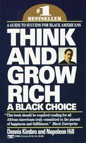 Think And Grow Rich Quotes Best Think And Grow Rich A Black Choice By Dennis Kimbro