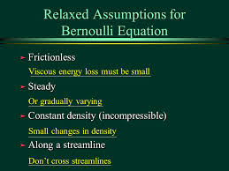 20 relaxed assumptions for bernoulli equation