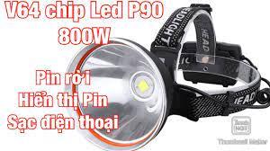 Đèn Đội Đầu Siêu Sáng V64 CHIP P90 Pin Rời 800W LH 0869.277.584 - YouTube