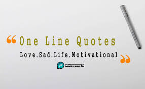Best One Line Quotes On Life