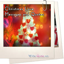 Christmas Quotes About Love Delectable Christmas Love Messages And Quotes