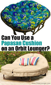 If you need a replacement cushion for your orbit lounger can you