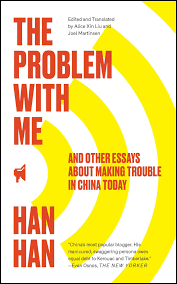 the problem me book by han han official publisher page  and other essays about making trouble in today