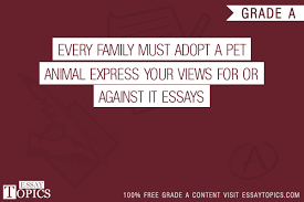 every family must adopt a pet animal express your views for or  100% papers on every family must adopt a pet animal express your views for or against it essays sample topics paragraph introduction help