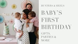 baby s first birthday gifts parties more