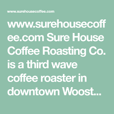 Jazz jam has been a thursday tradition for years. Www Surehousecoffee Com Sure House Coffee Roasting Co Is A Third Wave Coffee Roaster In Downtown Wooster Oh Coffee House Coffee Roasting Organic Coffee Beans