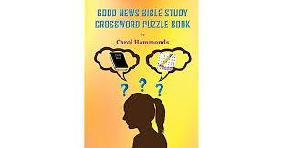 Good News Bible Study Crossword Puzzle Book by CAROL HAMMONDS