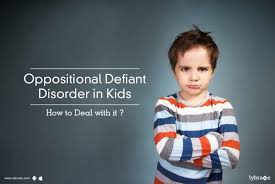 oppositional defiant disorder in kids how to deal with it