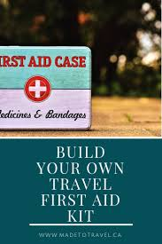 step by step guide to the ultimate diy travel first aid kit through for a list of what to pack in a first aid kit for hiking biking camping