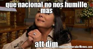 que nacional no nos humille mas att dim | Victoria Ruffo llorando meme via Relatably.com