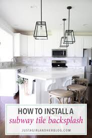 How To Install Backsplash Tile In Kitchen Stunning How To Install A Marble Subway Tile Backsplash Just A Girl And Her