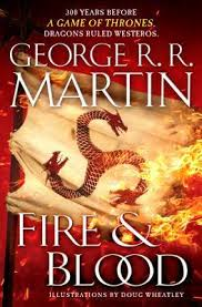 <b>Fire & Blood</b> (A Targaryen History #1) by George R.R. Martin
