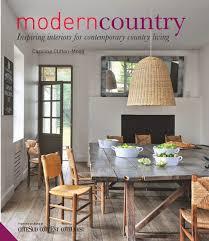 quotthe rustic furniture brings country. Modern Country By Caroline Clifton-Mogg Quotthe Rustic Furniture Brings D