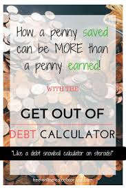 Get Out Of Debt Calculator For Creating A Fast Payoff Plan Debt