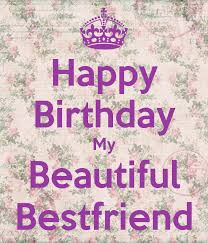 Happy Birthday Beautiful Friend Quotes Best Of Happy Birthday My Beautiful Bestfriend Poster Megan Keep Calmo