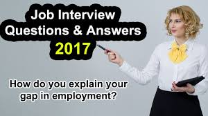 How Do You Explain Your Gap In Employment Interview Questions