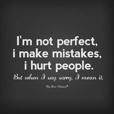 I M Sorry Love Quotes Best Forgive Me Quotes Magnificent I'm Not Perfect I Make Mistakes I Hurt