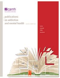 Camh Publications On Addictions And Mental Health 2011 2012