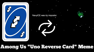 Check spelling or type a new query. Among Us Uno Reverse Card Meme Youtube