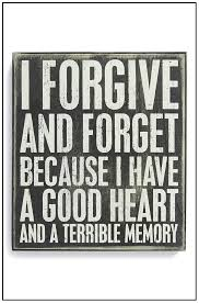 Forgive And Forget Quotes Inspiration I Forgive And Forget