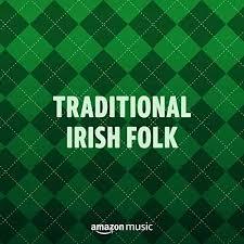 When irish eyes are smiling. Traditional Irish Folk On Amazon Music Unlimited