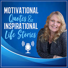 Motivational Quotes and Inspirational Life Stories
