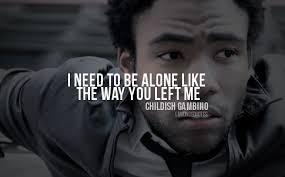 Childish Gambino Quotes Beauteous Childish Gambino Quotes Sayings I Need To Be Alone Broken Heart