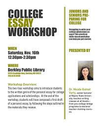 College Essay Writing Workshop College Essay Writing Workshop Date Change At Berkley