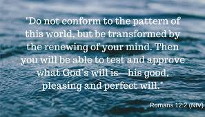 Do Not Conform To The Pattern Of This World Interesting 48 Scripture Verse Of The Year International Christian