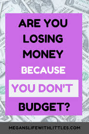 Are You Losing Money Because Of Poor Budgeting Family