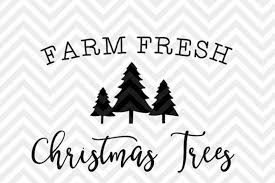 Free download tree svg icons for logos, websites and mobile apps, useable in sketch or adobe illustrator. Free Farm Fresh Christmas Trees Holidays Farmhouse Svg And Dxf Cut File Png Download File Cricut Silhouette Crafter File Free Christmas Svg Files