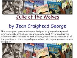 Julie of the Wolves by Jean Craighead George This power point ...