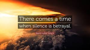 Martin Luther King Jr Quote There Comes A Time When Silence Is