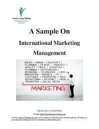 sample on international marketing management by instant essay writing  instant essay writing toll no 1 213 929 5632 e mail help