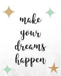 Make Your Dreams Happen Quotes Best of Makeyourdreamshappen Millennial Boss