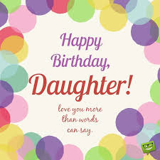 Happy Birthday To My Beautiful Daughter Quotes 49 Stunning Always Our Girl Birthday Wishes For Your Daughter