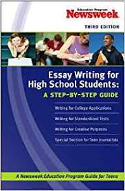 com essay writing for high school students a step by step  com essay writing for high school students a step by step guide 8601410947026 newsweek education program kaplan books