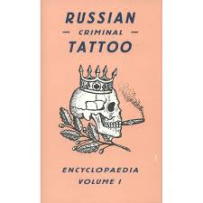 Russian Criminal Tattoo Encyclopedia Volume 1 Oxfam Gb Oxfams Online Shop