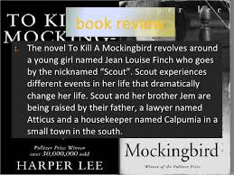 book review to kill a mocking bird  4 <ul><li>the novel to kill a mockingbird