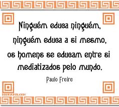 Resultado de imagem para mensagem dia do professor paulo freire