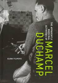 elena filipovic the appaly marginal activities of marcel duchamp 2016 courtesy of