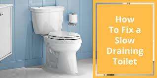 my toilet drain slowly and how do i fix