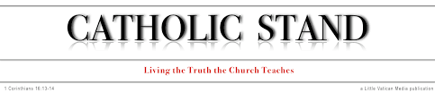 Catholic Stand   Living the Truth the Church Teaches   Catholic Stand