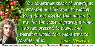 isaac newton quote the cause of gravity is what i do not pretend  isaac newton quote the cause of gravity is what i do not pretend to know